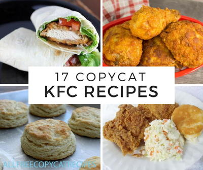 17 KFC Copycat Recipes for You