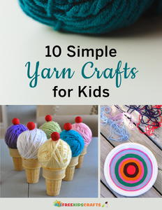 10 Simple Yarn Crafts for Kids