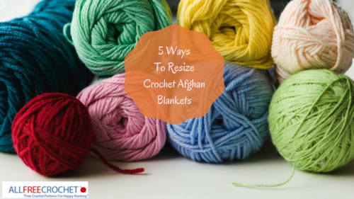 Crochet Blanket Sizes 7 Ways To Resize Your Blanket