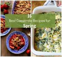 16 Best Casserole Recipes for Spring