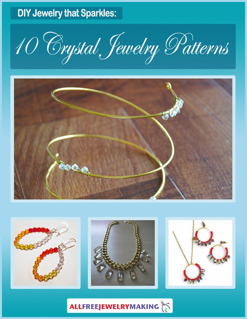 DIY Jewelry that Sparkles 10 Crystal Jewelry Patterns