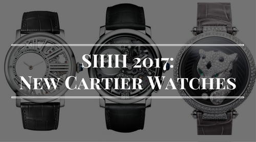 SIHH 2017 Cartiers New Luxury Watches