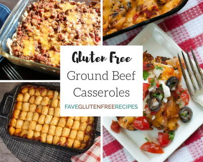 Only the Best Gluten Free Recipes 8 Ground Beef Casserole Recipes