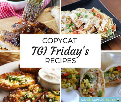 17 Copycat TGI Fridays Recipes