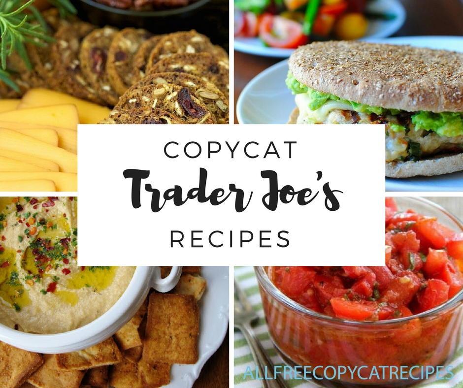9 Copycat Recipes For Trader Joe S Brand Items