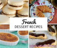 40 French Dessert Recipes That Will Satisfy Your Sweet Tooth