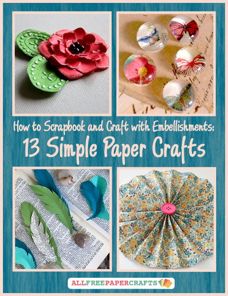 How To Scrapbook And Craft With Embellishments 13 Simple Paper