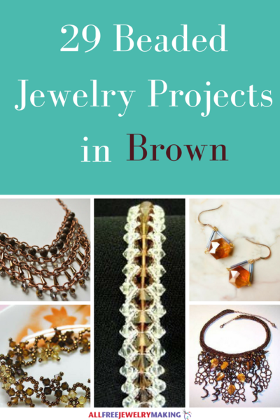 Beautiful Beading Patterns: 29 DIY Jewelry Projects in Brown