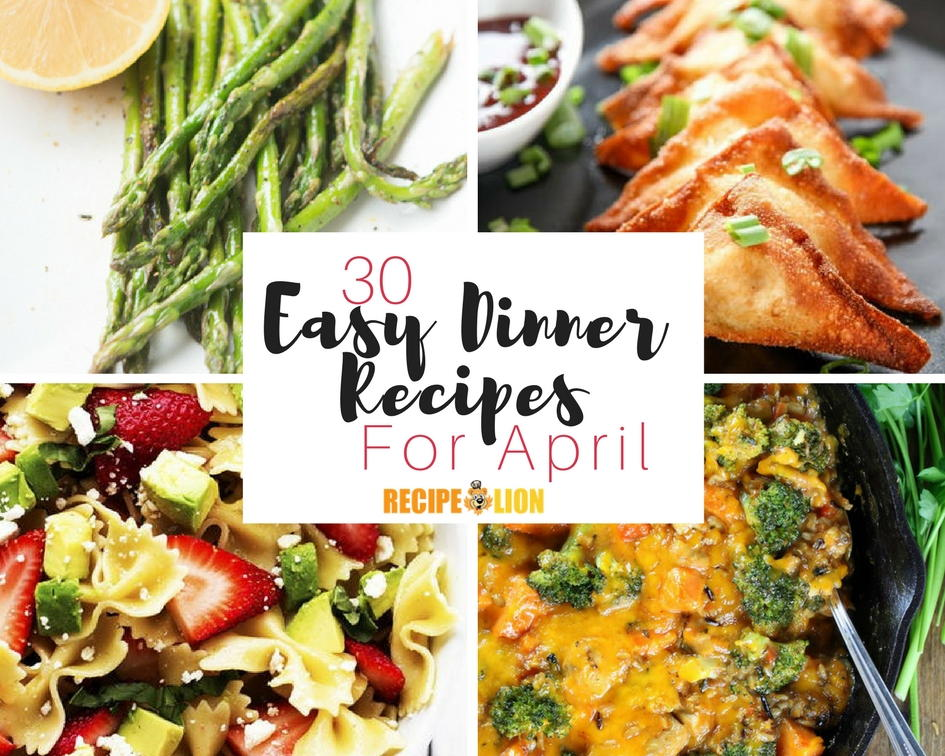 30 easy dinner recipes for april recipelion forumfinder Gallery