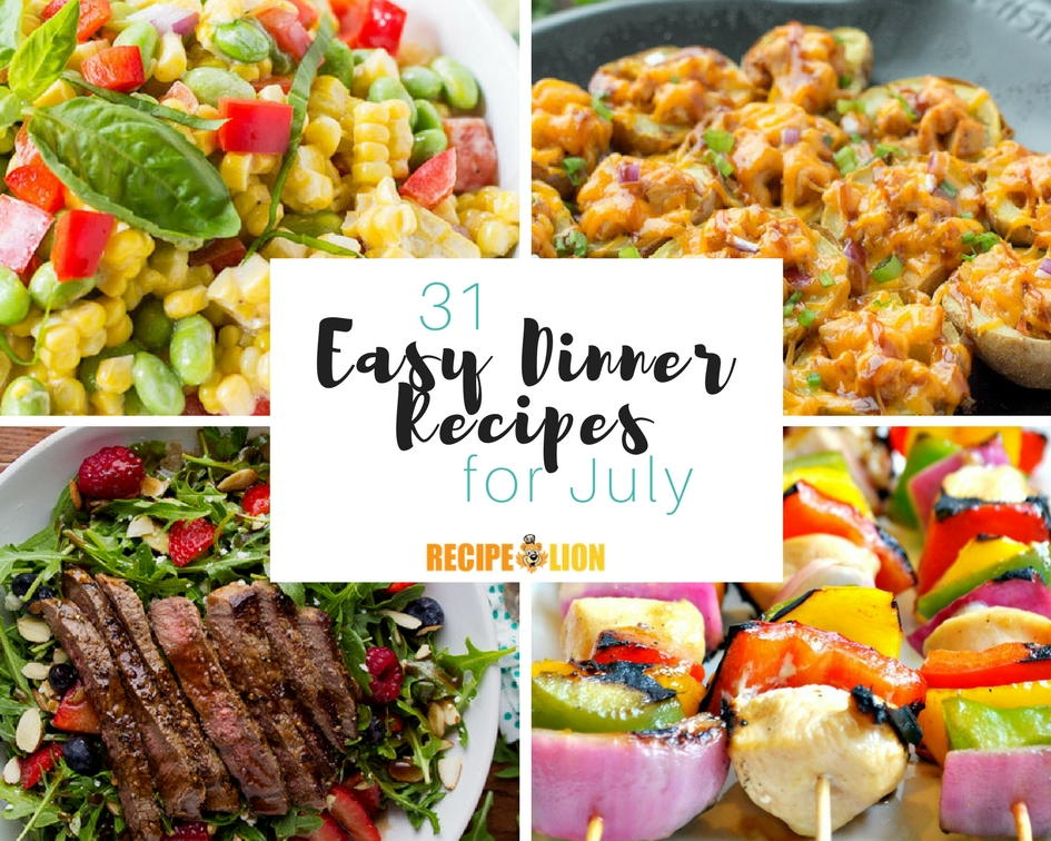 31 easy dinner recipes for july recipelion forumfinder Gallery
