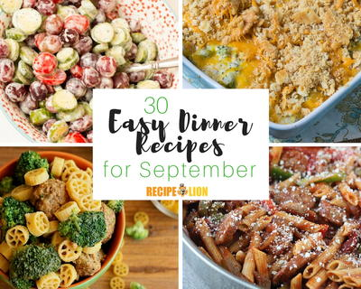 30 Easy Dinner Recipes for September