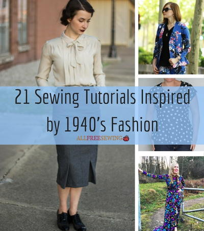 21 Sewing Projects Inspired by 1940s Fashion