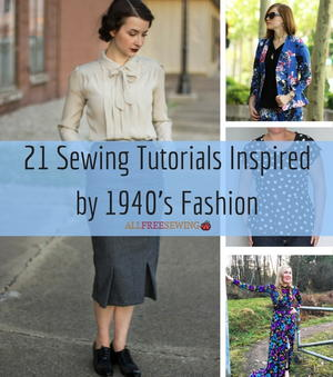 21 Sewing Tutorials Inspired by 1940's Fashion