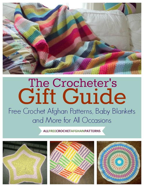 The Crocheters Gift Guide Free Crochet Afghan Patterns Baby Blankets and More for All Occasions free eBook