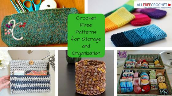 18 Crochet Storage And Crochet Organizer Patterns Allfreecrochet