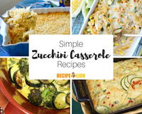 11 Simple Zucchini Casserole Recipes