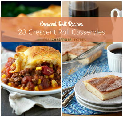 Crescent Roll Recipes 23 Crescent Roll Casseroles