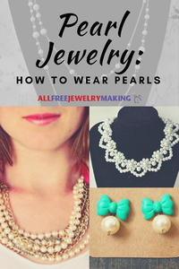 Pearl Jewelry: How to Wear Pearls
