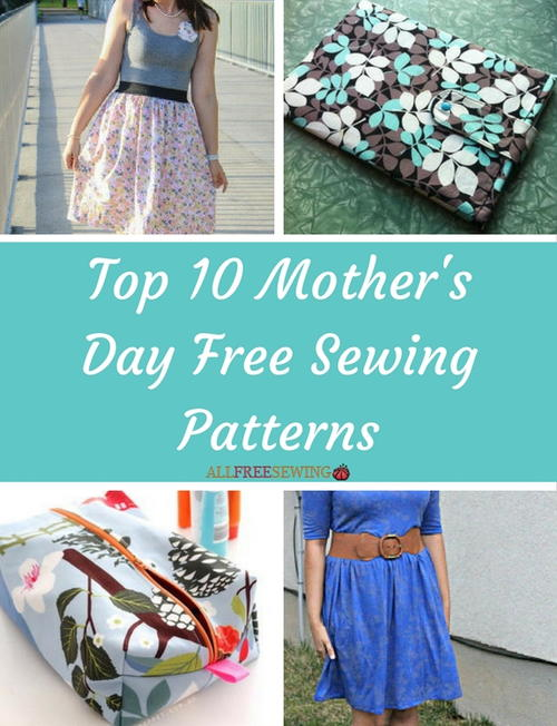 Top 10 Mother\'s Day Free Sewing Patterns | AllFreeSewing.com