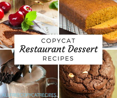 Copycat Restaurant Dessert Recipes