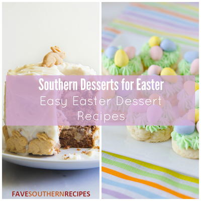 Southern Desserts for Easter 14 Easy Easter Dessert Recipes