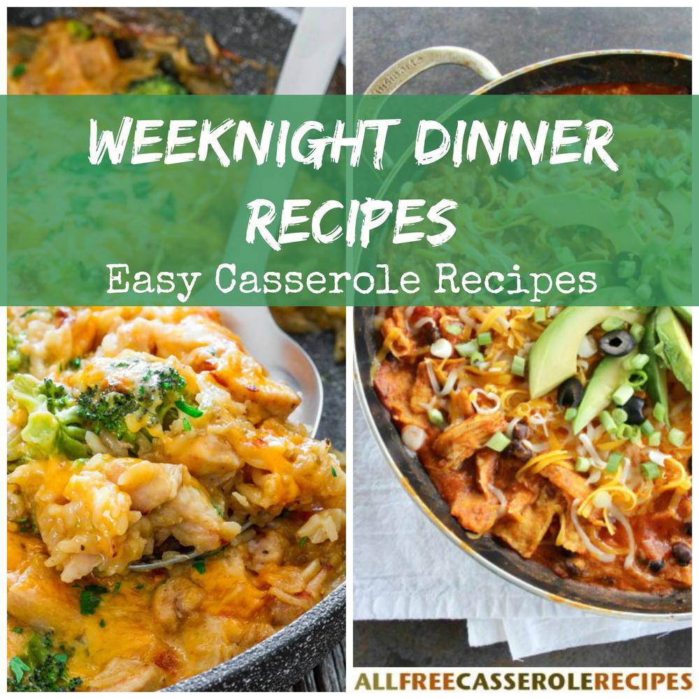 Good Dinner Recipes For 4: Weeknight Dinner Recipes: 15 Easy Casserole Recipes