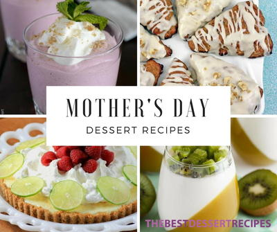 Top 10 Mothers Day Dessert Recipes