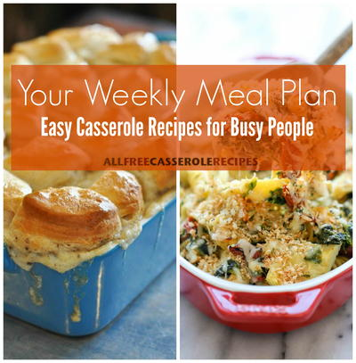 Your Weekly Meal Plan 42 Easy Casserole Recipes for Busy People