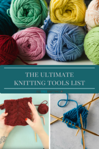 Beginning Knitting Supplies: The Ultimate Knitting Tools List