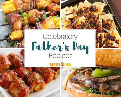 Fathers day ideas 31 easy dinner recipes for dad recipelion fathers day ideas 15 recipes to make dads day forumfinder Images
