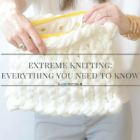 Extreme Knitting: Everything You Need to Know About Giant Knitting Patterns