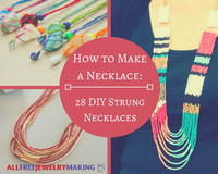 How to Make a Necklace: 28 Strung DIY Necklaces