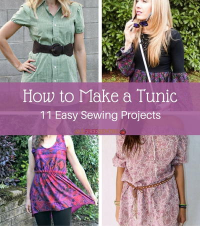 How to Make a Tunic 11 Easy Sewing Projects