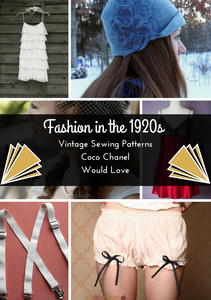 Fashion in the 1920s: 21 Vintage Patterns Coco Chanel Would Love + 8 New Free Vintage Sewing Patterns