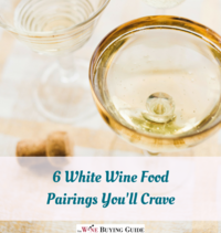 6 White Wine Food Pairings You'll Crave