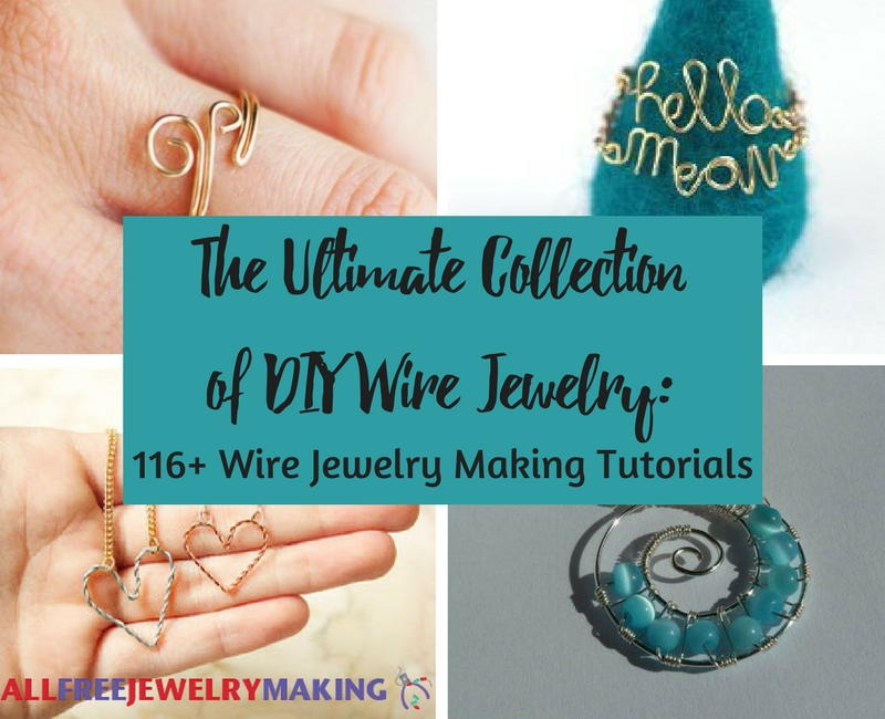 The Ultimate Collection of DIY Wire Jewelry: 116+ Wire Jewelry ...
