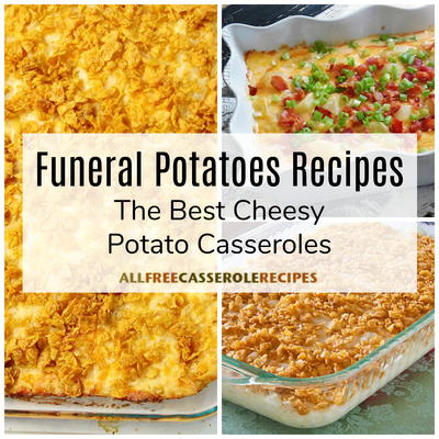 Funeral Potatoes Recipes The Best Cheesy Potato Casseroles