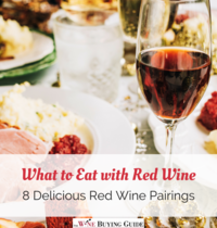 What to Eat with Red Wine: 8 Delicious Red Wine Pairings