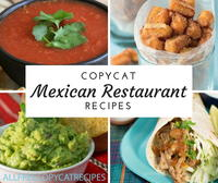 22 Copycat Mexican Restaurant Recipes