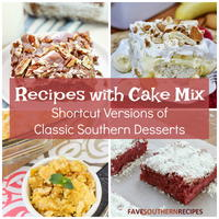 12 Recipes with Cake Mix: Shortcut Versions of Classic Southern Desserts