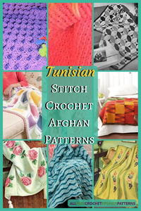 28 Tunisian Stitch Crochet Afghan Patterns