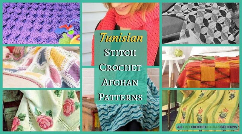 28 Tunisian Stitch Crochet Afghan Patterns