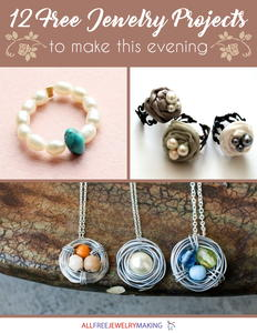 """12 Free Jewelry Projects to Make This Evening"" eBook"