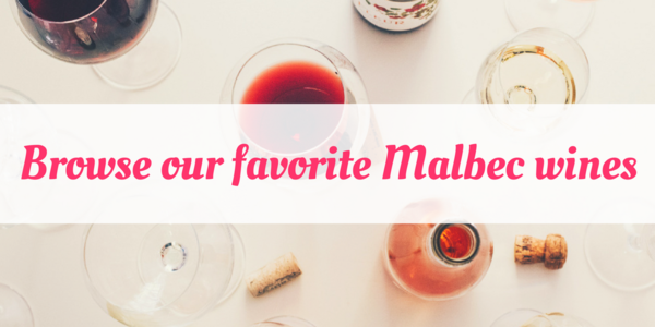 Our Favorite Malbec Wines