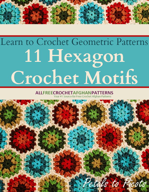 Learn To Crochet Geometric Patterns 11 Hexagon Crochet Motifs Free