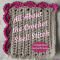 All About the Crochet Shell Stitch: How To + 10 Shell Stitch Crochet Patterns