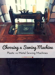 Choosing a Sewing Machine: Plastic vs Metal Sewing Machines