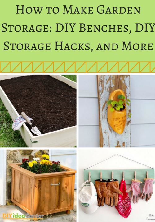 How to Make Garden Storage DIY Benches DIY Storage Hacks and More