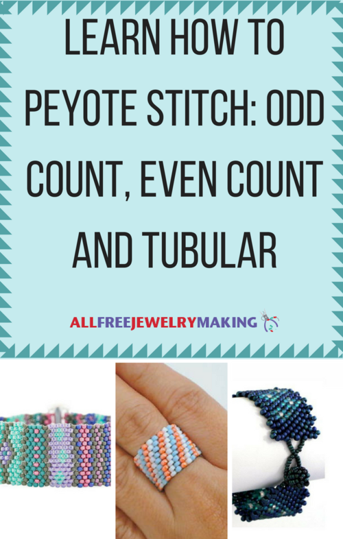 Learn How to Peyote Stitch Odd Count Even Count and Tubular