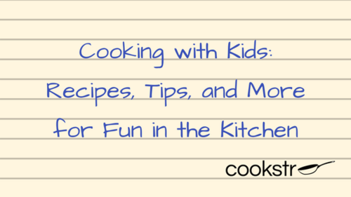 Cooking with Kids: Recipes, Tips, and More for Fun in the Kitchen ...